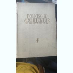 POLNISCHE ARCHITEKTUR BIZ ZUR MIITE DES XIX JHS -JAN ZACHWATOWICZ