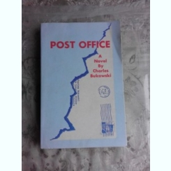 POST OFFICE - CHARLES BUKOWSKI  (CARTE IN LIMBA ENGLEZA)