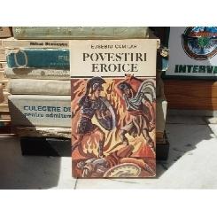 POVESTIRI EROICE , Eusebiu Camilar , 1993
