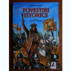 POVESTIRI ISTORICE - DUMITRU ALMAS ANTOLOGIE