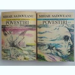 Povestiri - Mihail Sadoveanu   2 volume