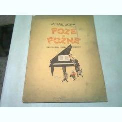 POZE SI POZNE. CAIET DE PIAN PENTRU COPII TALENTATI OP 25 (1948) - MIHAIL JORA