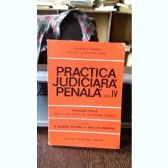 Practica judiciara penala , dr. George Antoniu - Vol 4