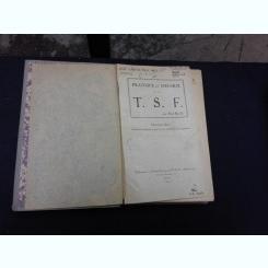 PRATIQUE ET THEORIE DE LA T.S.F. - PAUL BECHE  (TEXT IN LIMBA FRANCEZA)