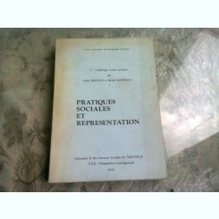 PRATIQUES SOCIALES ET REPRESENTATION - ANDRE BRUSTON  (CARTE IN LIMBA FRANCEZA)