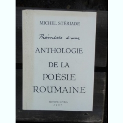 PREMICES D'UNE ANTHOLOGIE DE LA POESIE ROUMAINE - MICHEL STERIADE