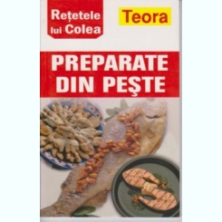 PREPARATE DIN PESTE. RETETELE LUI COLEA
