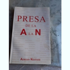 PRESA DE LA A LA Z - ADRIAN NASTASE