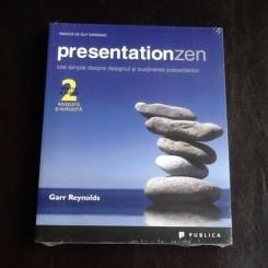 Presentation zen. Idei simple despre designul si sustinerea prezentarilor - Garr Reynolds
