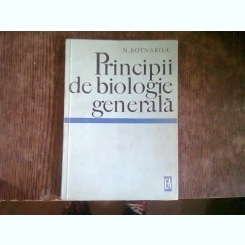 PRINCIPII DE BIOLOGIE GENERALA - N. BOTNARIUC