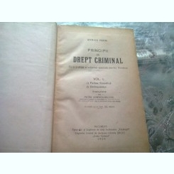 PRINCIPII DE DREPT CRIMINAL - ENRICO FERRI 2 VOLUME COLIGATE