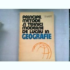 PRINCIPII, METODE SI TEHNICI DE LUCRU IN GEOGRAFIE - P.V. COTET