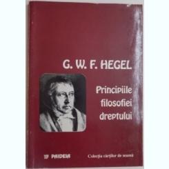 PRINCIPIILE FILOSOFIEI DREPTULUI SAU COMPENDIU DE DREPT NATURAL SI STIINTA A STATULUI DE GEORG WILHELM , FRIEDRICH HEGEL