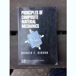 PRINCIPLES OF COMPOSITE MATERIAL MECHANICS - RONALD F. GIBSON  (CARTE IN LIMBA ENGLEZA)