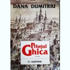PRINTUL GHICA, DANA DUMITRU