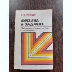 PROBLEME DE FIZICA - G.V. MELEDIN  (CARTE IN LIMBA RUSA)