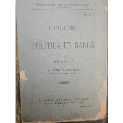 PROBLEME DE POLITICA DE BANCA IN ROMANIA - VICTOR SLAVESCU