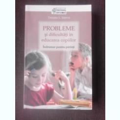 PROBLEME SI DIFICULTATI IN EDUCAREA COPIILOR, INDRUMAR PENTRU PARINTI - TATIANA L. SISOVA