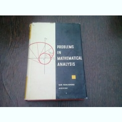 PROBLEMS IN MATHEMATICAL ANALYSIS (EDITIE IN LIMBA ENGLEZA, COLECTIV DE AUTORI)