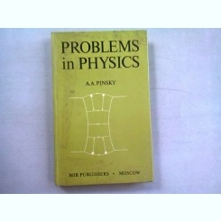 PROBLEMS IN PHYSICS - A.A. PINSKY  (CARTE IN LIMBA ENGLEZA)