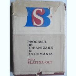 Procesul de urbanizare in R.S. Romania. Zona Slatina-Olt - colectiv de autori