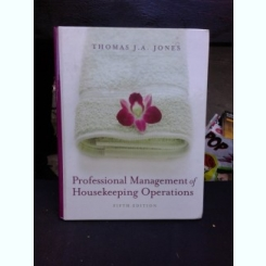 PROFESSIONAL MANAGEMENT OF HOUSEKEEPING OPERATIONS - THOMAS J.A. JONES  (CARTE IN LIMBA ENGLEZA)