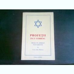 PROFETII INCA VORBESC. MESIA IN AMBELE TESTAMENTE - FRED JOHN MELDAU