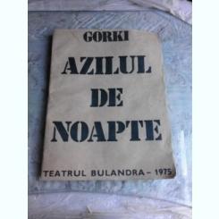 PROGRAM TEATRU BULANDRA, PIESA AZILUL DE NOAPTE, 1975