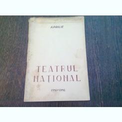 PROGRAM TEATRUL  NATIONAL STAGIUNEA 1941-1942, LUNA APRILIE