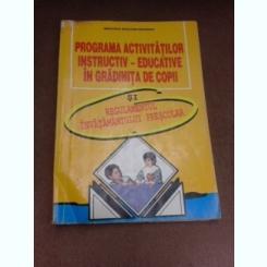 Programa activitatilor instructiv-educative in gradinita de copii si regulamentul invatamantului prescolar