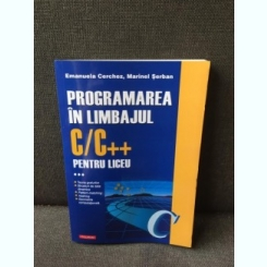 Programarea in limbajul C/C++ pentru liceu - Emanuela Cerchez, Marinel Serban Volumul 3