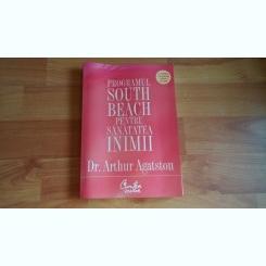 PROGRAMUL SOUTH BEACH PENTRU SANATATEA INIMII-DR. ARTHUR AGATSTON
