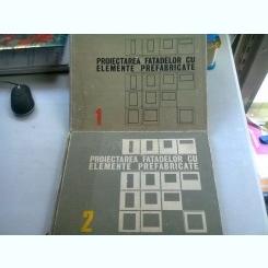 PROIECTAREA FATADELOR CU ELEMENTE PREFABRICATE - MARIUS SMIGELSCHI   2 VOLUME