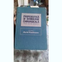 PROPEDEUTICA SI SEMIOLOGIE CHIRURGICALA - AUREL KAUFMANN
