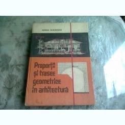 PROPORTII SI TRASEE GEOMETRICE IN ARHITECTURA - ADRIAN GHEORGHIU