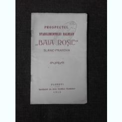 PROSPECTUL STABILIMENTULUI BALNEAR BAIA-ROSIE, SLANIC PRAHOVA, 1913