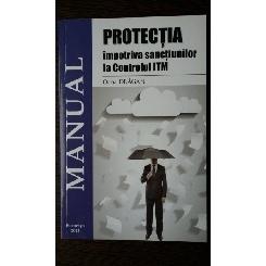 Protectia impotriva sanctiunilor la controlul ITM (Manual )-Oana Dragan