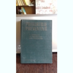 PSIHIATRIE PREVENTIVA - V. ANGHELUTA