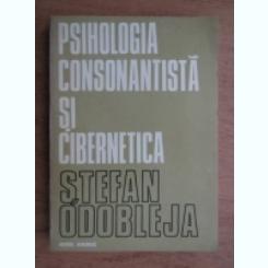 PSIHOLOGIA CONSONANTISTA SI CIBERNETICA - STEFAN ODOBLEJA