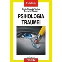 PSIHOLOGIA TRAUMEI - MARIA NICOLETA TURLIUC