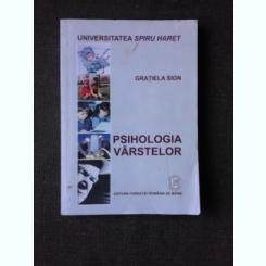 PSIHOLOGIA VARSTELOR - GRATIELA SION