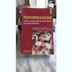 PSIHOPEDAGOGIE PENTRU EXAMENELE DE DEFINITIVARE SI GRADE DIDACTICE
