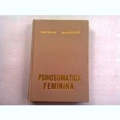 PSIHOSOMATICA FEMININA - VASILE VALEANU