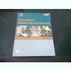 PSYCHIATRIC - MENTAL HEALTH NURSING - WANDA K. MOHR  (CARTE IN LIMBA ENGLEZA, CONTINE CD)