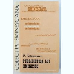 PUBLICISTICA LUI EMINESCU DE D . VATAMANIUC ,