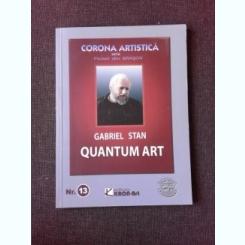 QUANTUM ART - GABRIEL STAN