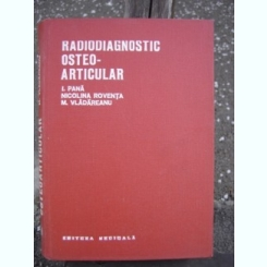 RADIODIAGNOSTIC OSTEO ARTICULAR - I. PANA