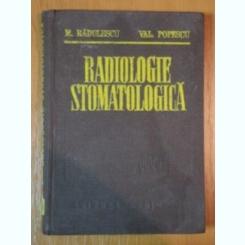 RADIOLOGIE STOMATOLOGICA DE M.RADULESCU SI VAL. POPESCU , 1985