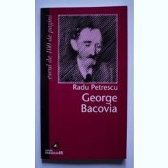 Radu Petrescu - George Bacovia