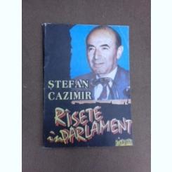 Rasete in parlament - Stefan Cazimir